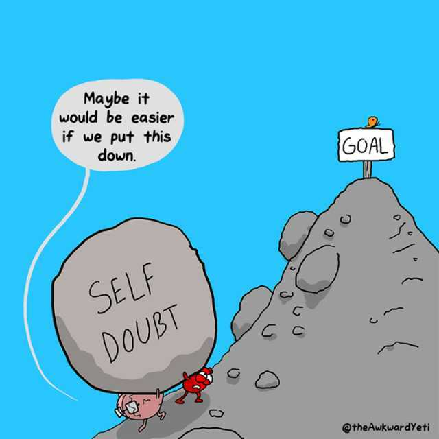 maybe-it-would-be-easier-if-we-put-this-down-goal-self-doubt-attheawkwardyeti-0VpEZ